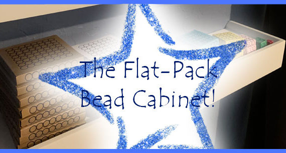 Introducing The Flat-Pack Bead Cabinet!